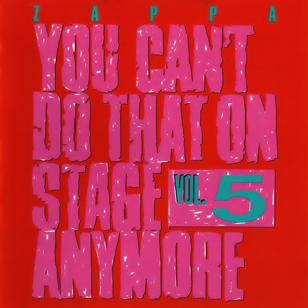 stevevai.it - Frank Zappa - You Can't Do That on Stage Anymore vol. 5