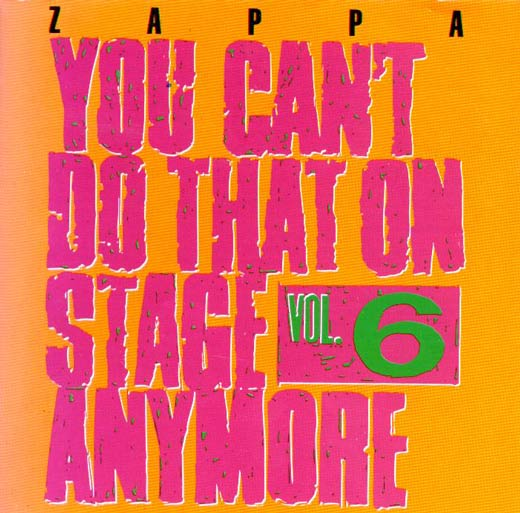 stevevai.it - Frank Zappa -You Can't Do That on Stage Anymore vol. 6